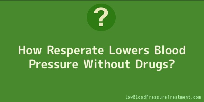 How Resperate Lowers Blood Pressure Without Drugs