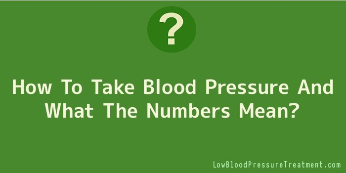 How To Take Blood Pressure And What The Numbers Mean