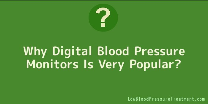 Why Digital Blood Pressure Monitors Is Very Popular